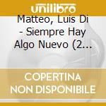 Siempre hay algo nuevo cd musicale di Di matteo luis
