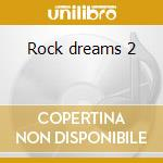 Rock dreams 2 cd musicale di Royal philharmonic orchestra