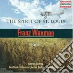 Waxman Franz - The Spirit Of St. Louis - Ruth cd musicale di Franz Waxmann