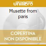 Musette from paris cd musicale di Artisti Vari