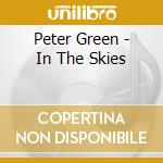 Peter Green - In The Skies cd musicale di Peter Green