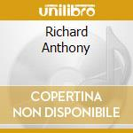 RICHARD ANTHONY cd musicale di ANTHONY RICHARD