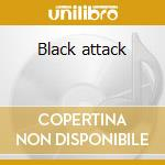 Black attack cd musicale di Artisti Vari