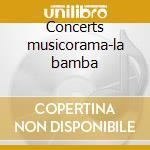 Concerts musicorama-la bamba cd musicale