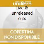 Live & unreleased cuts cd musicale di Cats Stray