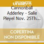 Live - salle pleyel 1960 cd musicale di Cannonball Adderley