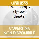 Live-champs elysees theater cd musicale di Duke Ellington