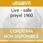 Live - salle preyel 1960 cd musicale di Dizzy Gillespie