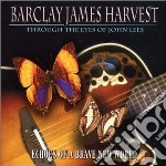 Barclay James Harvest - Through Eyes Of John Lees cd musicale di BARCLAY JAMES HARVES