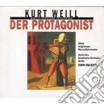 Weill Kurt - Der Protagonist cd musicale di Kurt Weill