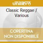 Classic reggae cd musicale di Artisti Vari