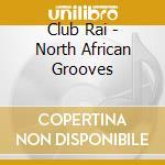 North african grooves cd musicale di Rai Club