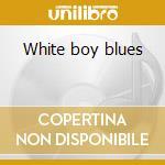 White boy blues cd musicale di Stewart rod & eric clapton