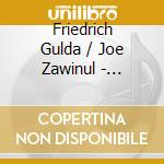 Music for two pianos cd musicale di Gulda/zawinul