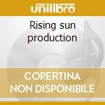 Rising sun production cd musicale