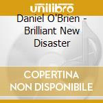 Brilliant new disaster cd musicale