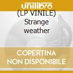 (LP VINILE) Strange weather lp vinile di Marianne Faithfull