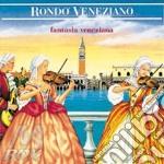 Rondo' Veneziano - Fantasia Veneziana cd musicale di RONDO' VENEZIANO
