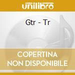 Gtr - Tr cd musicale