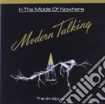 Modern Talking - In The Middle Of Nowhere cd musicale di Modern Talking