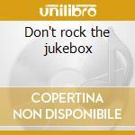 Don't rock the jukebox cd musicale di Alan Jackson