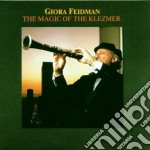 Giora Feidman - The Magic Of The Klezmer cd musicale di Giora Feidman