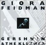 Gershwin & the klezmer cd musicale di Giora Feidman