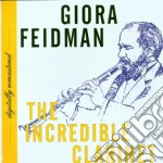 Feidman Giora - The Incredible Clarinet cd musicale di Giora Feidman