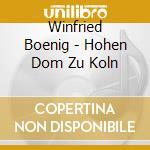 Hohen dom zu koln cd musicale di Winfried Bonig