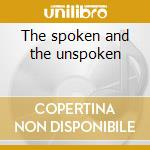The spoken and the unspoken cd musicale di Andy Timmons