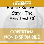 Bonnie Bianco - Stay - The Very Best Of cd musicale di Bonnie Bianco