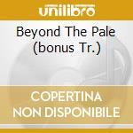 BEYOND THE PALE (BONUS TR.) cd musicale di HENDERSON BRUCE