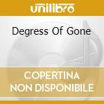 DEGRESS OF GONE cd musicale di MACDONALD PAT