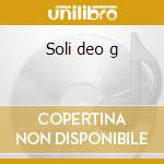 Soli deo g cd musicale
