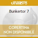 Bunkertor 7 cd musicale