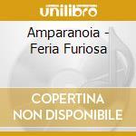 FERIA FURIOSA cd musicale di AMPARANOIA
