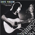 Dave Mason - It's Like You Never Left cd musicale di Dave Mason