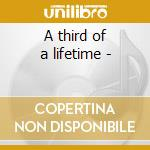 A third of a lifetime - cd musicale di Three man army