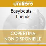 Easybeats - Friends cd musicale