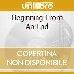 BEGINNING FROM AN END cd musicale di FAIR WEATHER