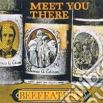 MEET YOU THERE cd musicale di BEEFEATERS