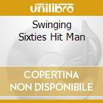 SWINGING SIXTIES HIT MAN cd musicale di ANDREWS CHRIS