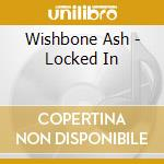LOCKED IN cd musicale di Ash Wishbone