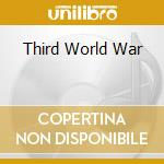 THIRD WORLD WAR cd musicale di THIRD WORLD WAR