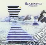 Renaissance - Prologue cd musicale di RENAISSANCE
