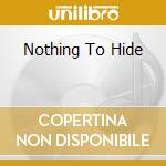 NOTHING TO HIDE cd musicale di BLACKFOOT SUE + 5 BT