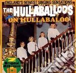 Hullaballoos - Hullaballoos/on Hull cd musicale di HULLABALLOOS