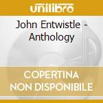 ANTHOLOGY cd musicale di ENTWISTLE JOHN (bass.WHO)