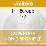 If - Europe '72 cd musicale di IF