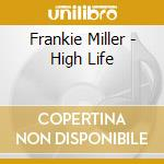 HIGH LIFE cd musicale di MILLER FRANKIE